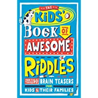The Kids' Book of Awesome Riddles: More than 150 brain teasers for kids and their families: More Than 150 Brain Teasers…