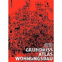 Grundrissatlas Wohnungsbau: Vierte, überarbeitete und erweiterte Auflage