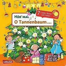 Hör mal: O Tannenbaum ...: 7 Lieder, Reime, Geschichten und Lichter - Mein liebstes Weihnachtsbuch mit Musik