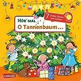 O Tannenbaum ...: 7 Lieder, Reime, Geschichten und Lichter - Mein liebstes Weihnachtsbuch mit Musik (Hör mal)