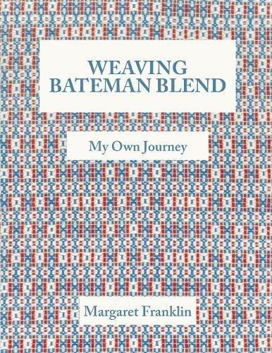 (Weaving Bateman Blend: My Own Journey)