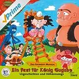 Ein Fest für König Gugubo (Urgeschichten und Höhlensongs)