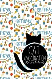 Cat Vaccination Record Book: Health Log Book, Vaccine Logger, Vaccination Reminder, Vaccine Data Logger, Cute Birthday Cover: Volume 24 (Cat Vaccination Records Book)