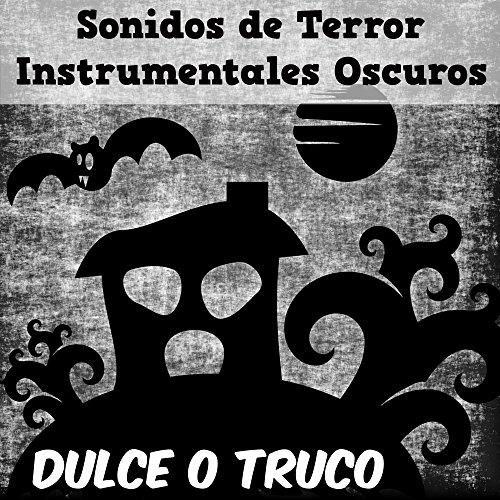e de las Brujas con Sonidos de Terror Instrumentales Oscuros (Sonidos De Brujas Halloween)
