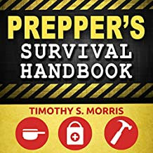Prepper's Survival Handbook: The Ultimate Prepper's Handbook for Long-Term Survival and Self-Sufficient Living