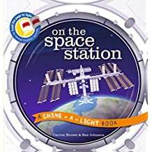 On the Space Station (Shine-A Light Books)