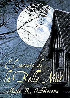 El Secreto de La Belle Nuit (Suspense | intriga | Misterio) (Spanish Edition) by [Ochotorena, Maite R.]