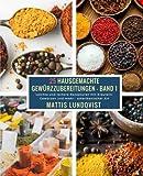 25 Hausgemachte Gewürzzubereitungen - Band 1: Leichte und leckere Rezepturen mit Kräutern, Gewürzen und mehr - amerikanischer Art