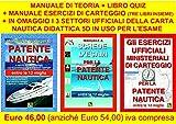 PATENTE NAUTICA ENTRO LE 12 MIGLIA DALLA COSTA - TEORIA + QUIZ + ESERCIZI DI CARTEGGIO come da programma Ministeriale