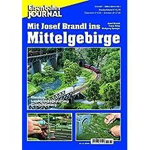Mit Josef Brandl ins Mittelgebirge - Gleisbau, Landschaftsgestaltung, Elektrifizierung - Eisenbahn Journal Anlagenbau & Planung 1-2003 (Anlagenbau & Planung des Eisenbahn-Journals)