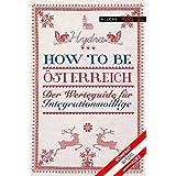 How to be Österreich. Der Werteguide für Integrationswillige (Humor bei Milena)