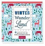 Winter-Wunder-Land: Winterliche Zitate zum Ausmalen, Verschenken & Dekorieren
