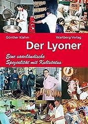 Der Lyoner - Eine saarländische Spezialität mit Kultstatus (Kochen und Kulinarisch)