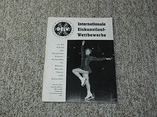Prg. Internationale Eiskunstlauf-Wettbewerbe um die Pokale des Deutschen Eislauf-Verbandes für Damen, Herren, Paare und Eistanzen 14. bis 17. November 1962 in Berlin