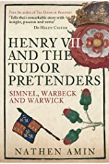 Henry VII and the Tudor Pretenders: Simnel, Warbeck, and Warwick Hardcover