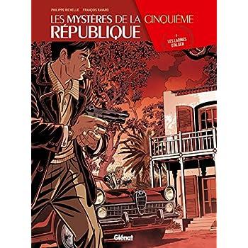 Les Mystères de la 5e République - Tome 03: Les larmes d'Alger