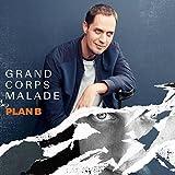 Plan B / Grand Corps Malade   Grand Corps Malade