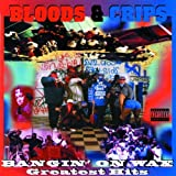 Bangin on Wax Greatest Hits by Bloods & Crips [Music CD]