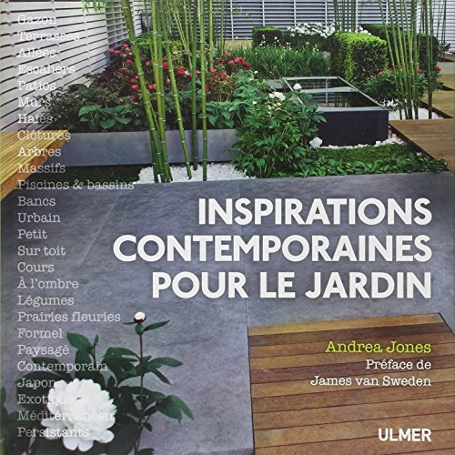 Inspirations contemporaines pour le jardin par Andrea Jones