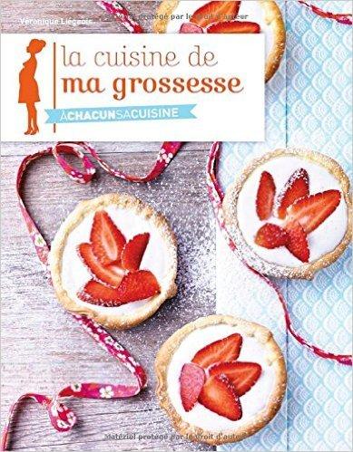 La cuisine de ma grossesse de Véronique Liégeois,Julie Méchali (Photographies) ( 10 mars 2011 )