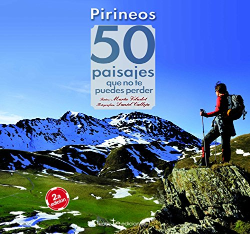Pirineos. 50 Paisajes Que No Te Puedes Perder (Iris) por Marta Viladot Santaló