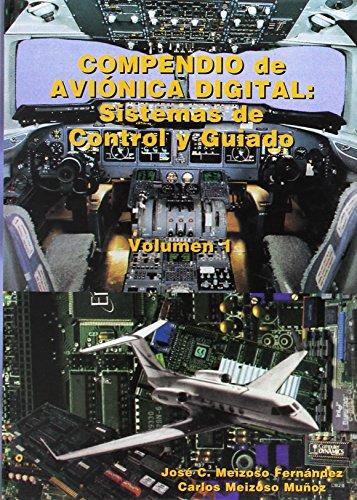 Compendio de aviónica digital : sistemas de control y guiado Vol. I por Jose Carlos Meizoso Fernandez