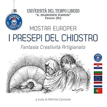I Presepi Del Chiostro. Fantasia, Creatività, Artigianato. Mostra Europea