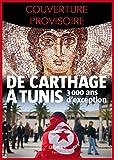 De Carthage à Tunis, 3000 ans d'exception