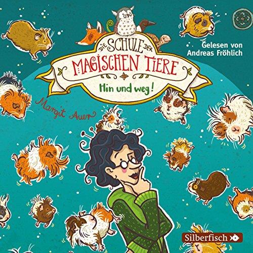 Hin und weg!: 2 CDs (Die Schule der magischen Tiere, Band 10)