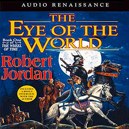 The Eye of the World: Wheel of Time, Book 1