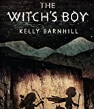 The Witch's Boy by Kelly Barnhill (2014-09-16)
