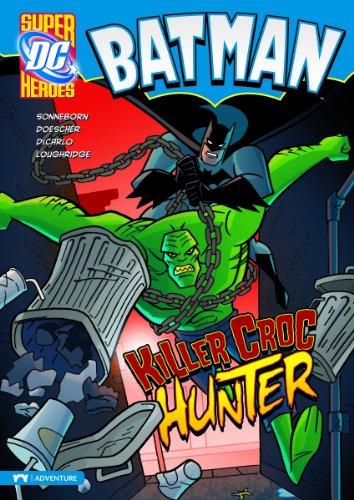 Batman: Killer Croc Hunter (DC Super Heroes: Batman) (Super Croc)