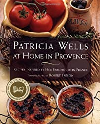 PATRICIA WELLS AT HOME IN PROVENCE: Recipes Inspired By Her Farmhouse In France 1st (first) Fireside Editi Edition by Wells, Patricia [1999]