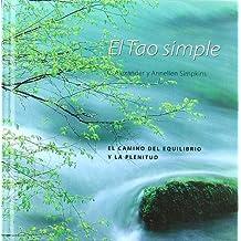 El Tao simple: Las enseñanzas de los maestros taoístas (Inspiraciones)
