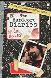 The Hardcore Diaries by Mick Foley (2007-03-06)