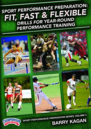 Barry Kagan: Sport Performance Preparation: Fit, Fast & Flexible - Drills  for Year-Round Performance Training (DVD)