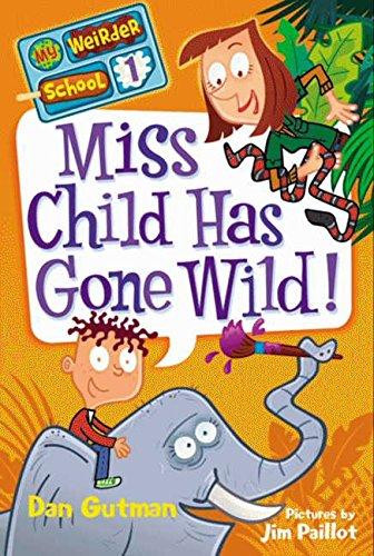 My Weirder School #1: Miss Child Has Gone Wild! por Dan Gutman