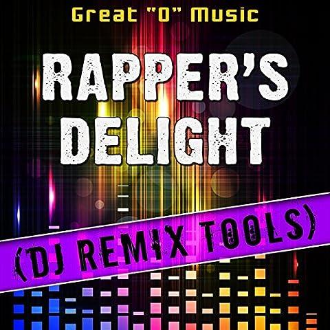 Rapper's Delight (Original Mix) [Remix Tool]