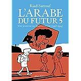 L'Arabe du futur - volume 5 (05): Une jeunesse au Moyen-Orient (1992-1994)