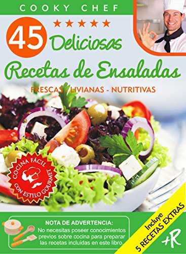 45 DELICIOSAS RECETAS DE ENSALADAS: FRESCAS - LIVIANAS - NUTRITIVAS (Colección Cooky Chef nº 2) por Mariano Orzola