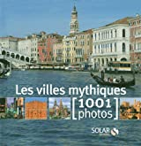 Les villes mythiques en 1001 photos