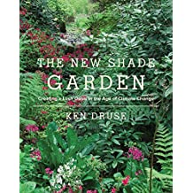 New Shade Garden: Creating a Lush Oasis in the Age of Climate Change (English Edition)