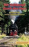 Mit Volldampf durch den Harz: Reisen mit den Harzer Schmalspurbahnen (Stadt- und Reiseführer)