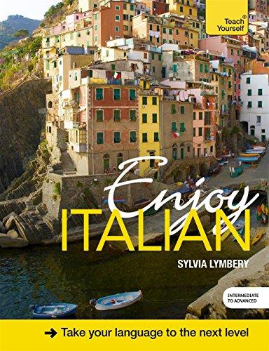 Enjoy Intermediate Italian: Teach Yourself: Enhanced Edition (English Edition)