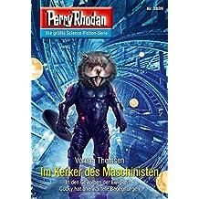 "Perry Rhodan 2889: Im Kerker des Maschinisten: Perry Rhodan-Zyklus ""Sternengruft"" (Perry Rhodan-Erstauflage)"