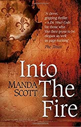 Into The Fire by Manda Scott (2016-06-16)