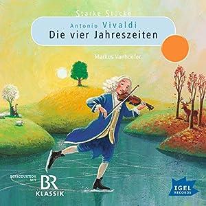 Antonio Vivaldi: Die vier Jahreszeiten: Starke Stücke