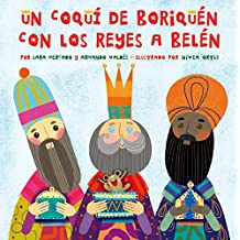 Un Coquí de Boriquén con los Reyes a Belén: (Spanish and English Edition)