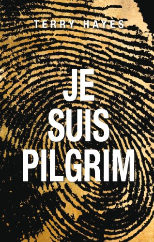 Je suis Pilgrim (Thrillers) (French Edition)