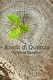 Scarica Libro Anelli di quercia (PDF,EPUB,MOBI) Online Italiano Gratis